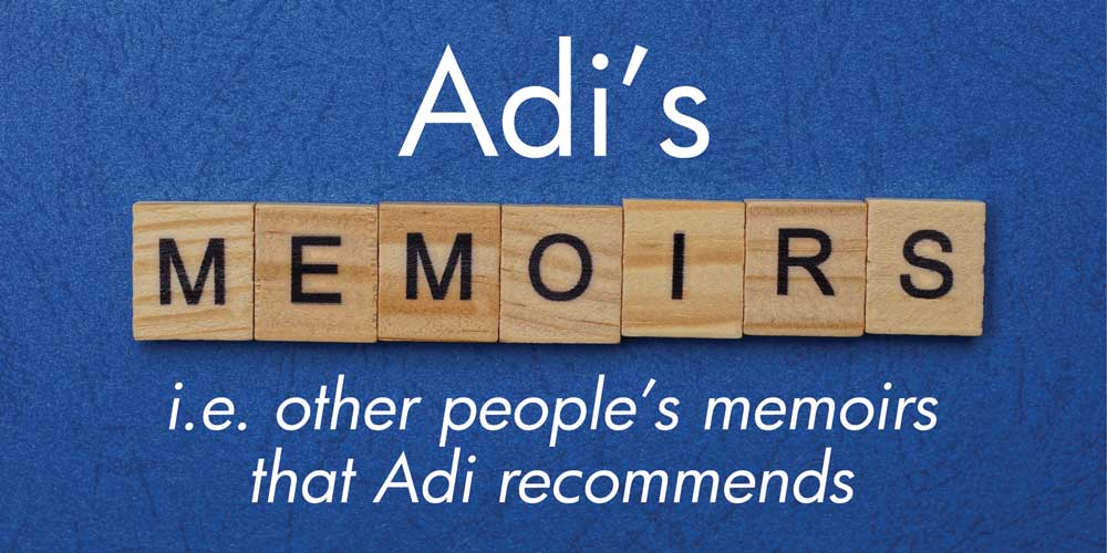 Adi's memoirs. i.e. other people's memoirs that Adi recommends