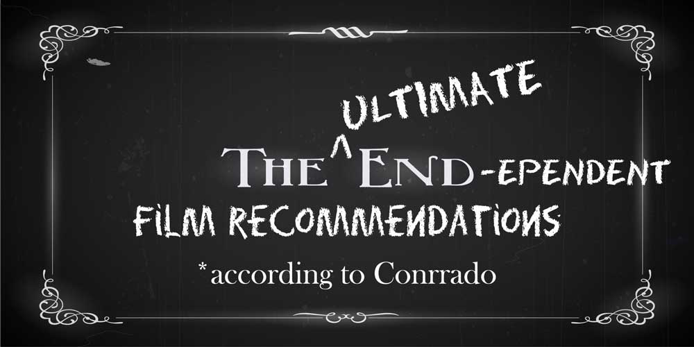 The ultimate independent film recommendations, according to Conrrado