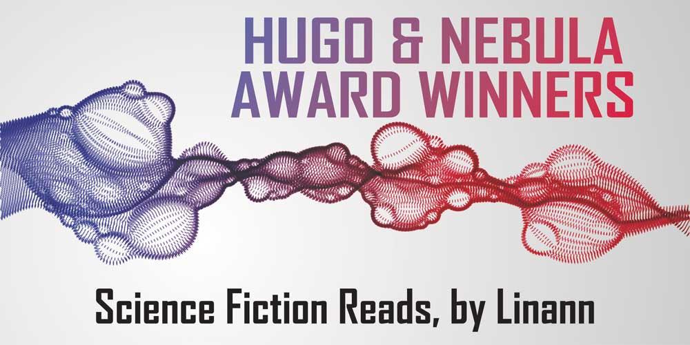 Hugo & nebulA AWARD WINNERS, science fiction reads by linann